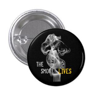 The Smoke Lives Pinback Button