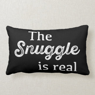 The Snuggle Is Real Black and White Funny Lumbar Pillow
