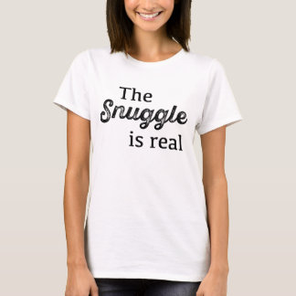 The Snuggle Is Real Funny T-Shirt