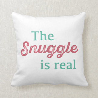 The Snuggle Is Real Pink and Teal Funny Throw Pillow