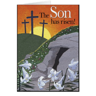 The Son has risen! Easter Card