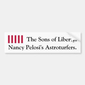 The Sons of Liberty: Nancy Pelosi's Astroturfers Car Bumper Sticker