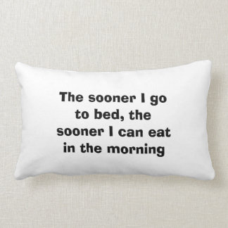 The sooner I go to bed Lumbar Pillow