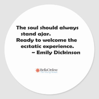 The soul should always stand ajar classic round sticker