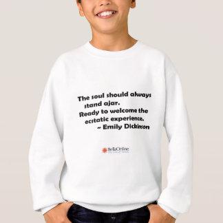 The soul should always stand ajar sweatshirt