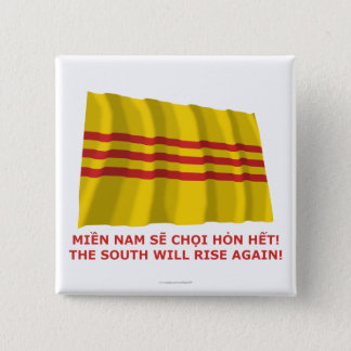 The South will rise again! South Vietnam, that is! Button