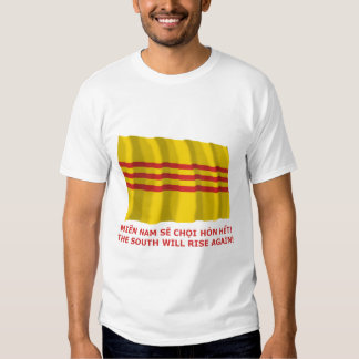 The South will rise again! South Vietnam, that is! Shirt