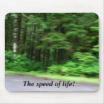 The Speed of Life Mouse Pad