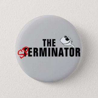 The Sperminator - Arnold Schwarzenegger Button