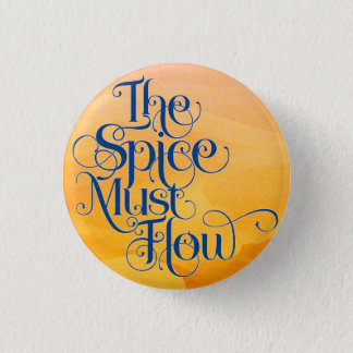 The Spice Must Flow quote button