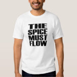 The Spice Must Flow T Shirt