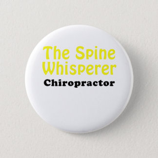 The Spine Whisperer Chiropractor Pinback Button