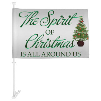 The Spirit Of Christmas Is All Around Us Car Flag