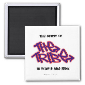 The Spirit of The Tribe is Your's and Mine 2 Inch Square Magnet