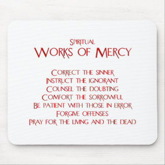 The Spiritual Works of Mercy Mouse Pad