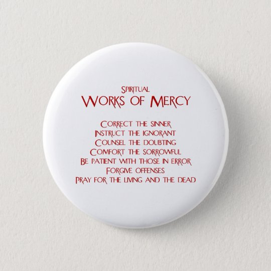 The Spiritual Works of Mercy Pinback Button
