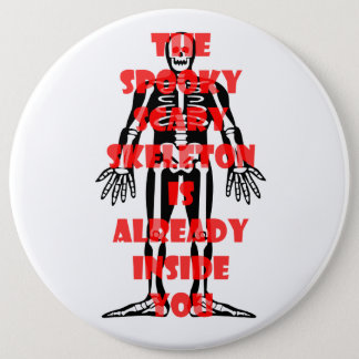 The Spooky Scary Skeleton Is Already Inside You Pinback Button