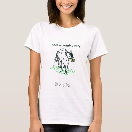 The Spotted Pony: What a Wonderful World T-Shirt