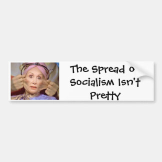 The Spread of Socialism Isn't Pretty Bumper Sticker