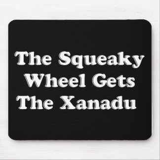 The Squeaky Wheel Gets The Xanadu Mouse Pad