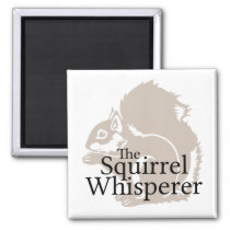 The Squirrel Whisperer Magnet