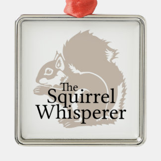 The Squirrel Whisperer Metal Ornament