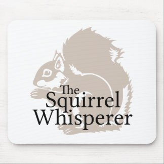 The Squirrel Whisperer Mouse Pad