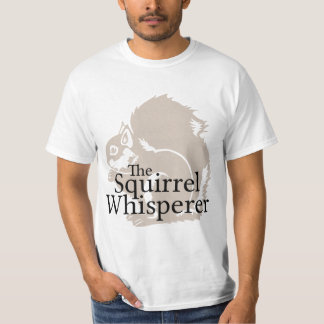 The Squirrel Whisperer Shirt