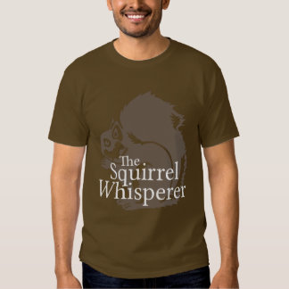 The Squirrel Whisperer Shirts