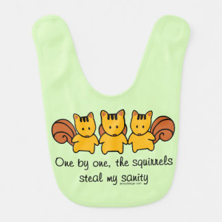 The squirrels steal my sanity bib