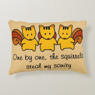 The squirrels steal my sanity Humor Decorative Pillow