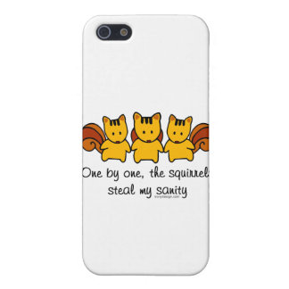 The squirrels steal my sanity iPhone 5 cases