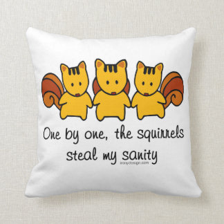 The squirrels steal my sanity pillows
