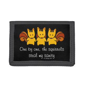 The squirrels steal my sanity tri-fold wallet