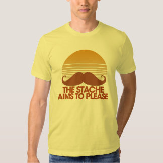 The Stache Aims to Please Shirt