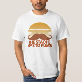 The Stache Aims to Please T-shirt