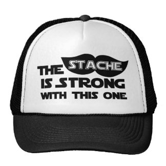 The Stache is Strong With This One Trucker Hat