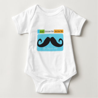 The 'Stache Life Chose Me Baby Tee Shirt