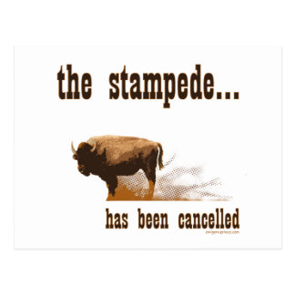 The stampede has been cancelled postcard