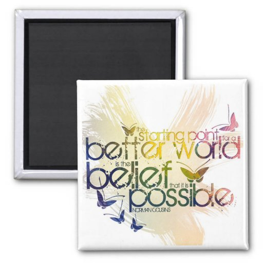 The starting point for a better world is 2 inch square magnet