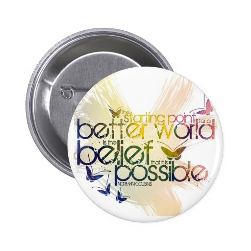 The starting point for a better world is pinback button