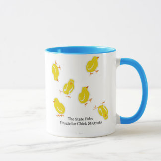 The State Fair: Unsafe for Chick Magnets (LOL!) Mug