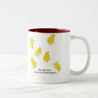 The State Fair: Unsafe for Chick Magnets (LOL!) Two-Tone Coffee Mug