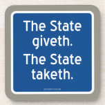 The State giveth. The State taketh. Beverage Coaster