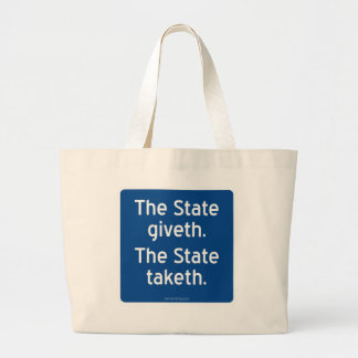 The State giveth. The State taketh. Large Tote Bag