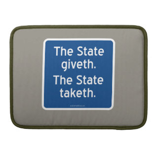 The State giveth. The State taketh. MacBook Pro Sleeve