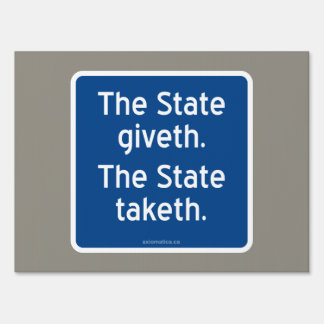The State giveth. The State taketh. Sign