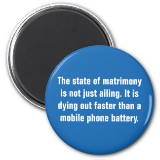 The State of Matrimony Is Not Just Ailing … 2 Inch Round Magnet