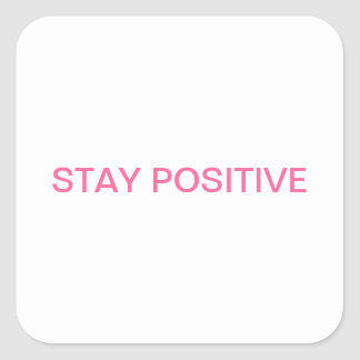 "The ""STAY POSITIVE"" line! Square Sticker"