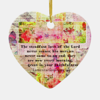 The steadfast love of the Lord never ceases Ceramic Ornament